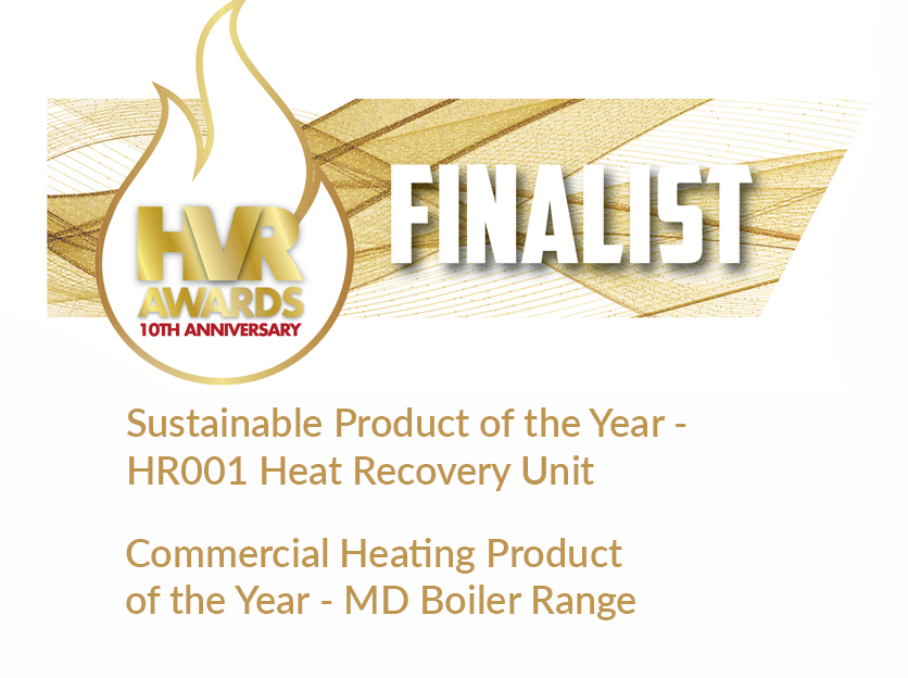 HVR Awards finalist - sustainable product of the year: Heat recovery unit and commercial heating product of the year: MD boiler range.