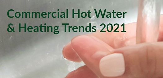 Commercial hot water and heating trends 2021.
